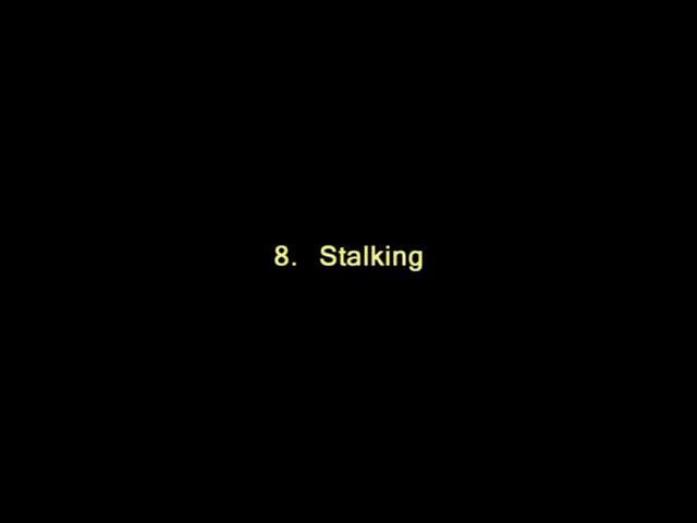 Vidoe: 8. Stalking